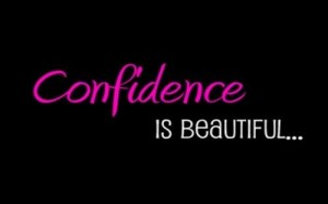 confidence is beautiful